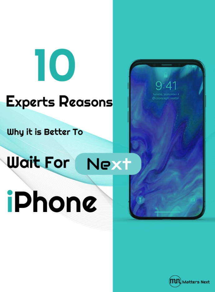 why-it-isbetter-to-wait-for-next-iphone-matters-next