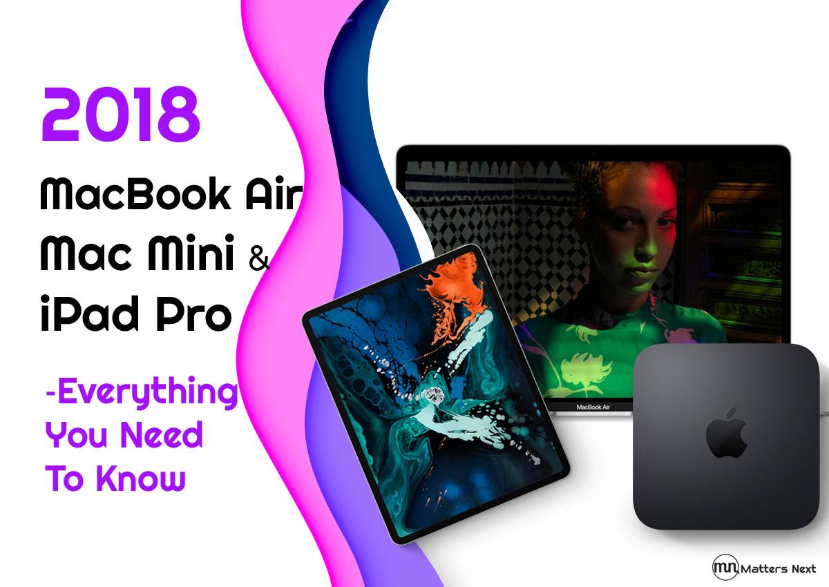 2018-macbook-air-macmini-ipad-pro-initial-impressions