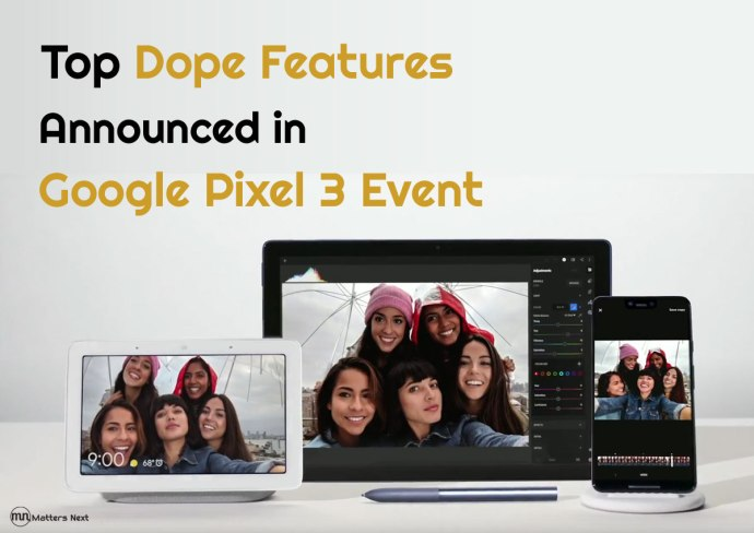 google-pixel-3-october-9-event-matters-next