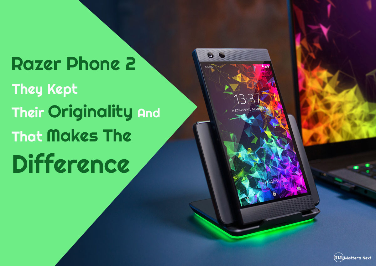 Razer Phone 2 – They Kept Their Originality And That Makes