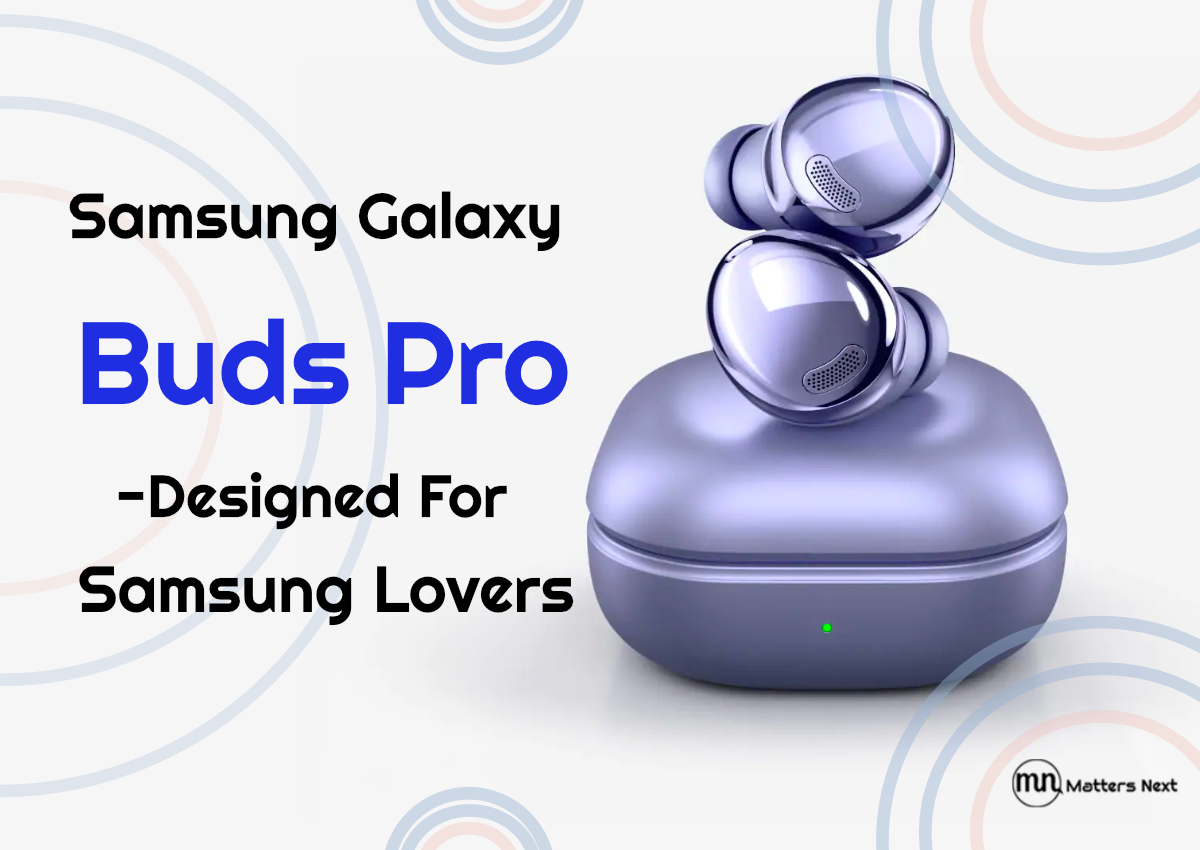 samsung galaxy buds pro matters nextreview